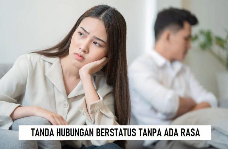 TANDA-TANDA BERSTATUS TANPA ADA RASA CINTA DAN SAYANG