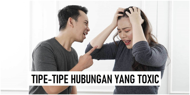 TIPE-TIPE HUBUNGAN YANG TOXIC